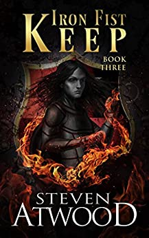 Iron Fist Keep (Prophecy of Axain Book 3) by [Atwood, Steven]
