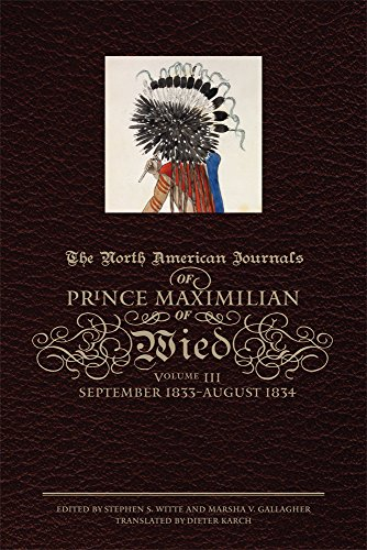 North American Journal (The North American Journals of Prince Maximilian of Wied, Vol. 3: September 1833 - August 1834)