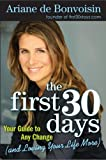 The First 30 Days, Ariane De Bonvoisin and Bonvoisin A. De, 0061472832