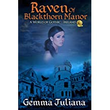 Raven Of Blackthorn Manor: A World of Gothic: Ireland