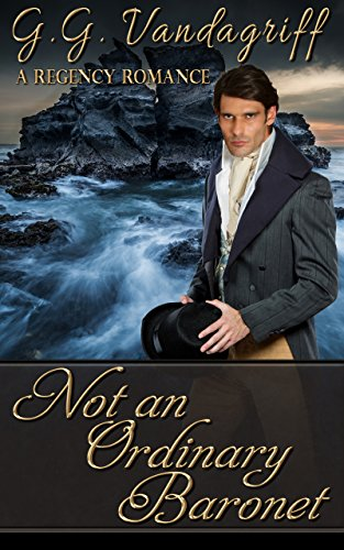 Not an Ordinary Baronet: A Regency Romance (Three Gentlemen of London Book 3) by [Vandagriff, G.G.]