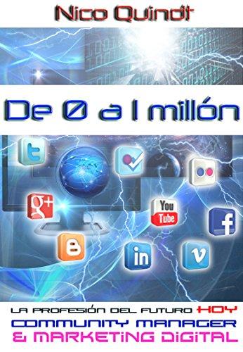 De 0 a 1 Millón - Community Manager y marketing digital: La profesión del mañana, hoy! (Spanish Edition) Zero One Networking
