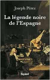 La légende noire de lEspagne (Divers Histoire (14)): Amazon.es: Pérez, Joseph: Libros en idiomas extranjeros