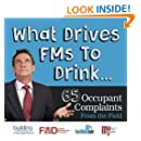 What Drives FMs To Drink... 65 Occupant Complaints From the Field