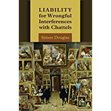Liability for Wrongful Interferences with Chattels