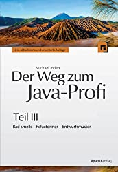 Der Weg zum Java-Profi - Teil III: Bad Smells, Refactorings, Entwurfsmuster