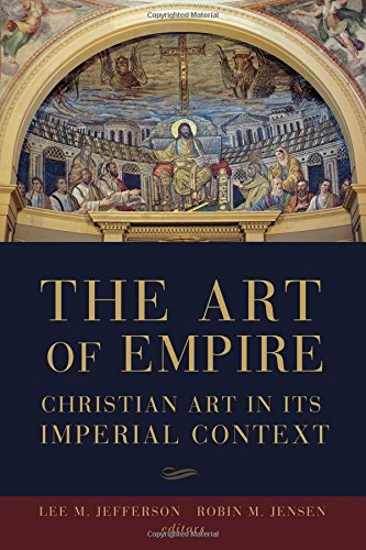 The Art of Empire: Christian Art in Its Imperial Context