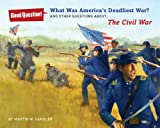 img - for What Was America's Deadliest War?: And Other Questions About The Civil War (Good Question!) book / textbook / text book