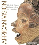 img - for African Vision: The Walt Disney-Tishman African Art Collection book / textbook / text book