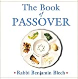 The Book of Passover, Benjamin Blech, 0806527374