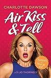 Air Kiss and Tell, Charlotte Dawson, 1743310889