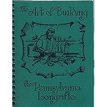The Art Of Building The Pennsylvania Longrifle