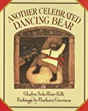 Another Celebrated Dancing Bear, Gladys Scheffrin-Falk, 193090035X