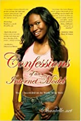 Confessions of an Internet Model by Shantelle (2007-03-10) Paperback