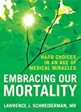 Embracing Our Mortality 9780195339451