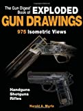 The Gun Digest Book of Exploded Gun Drawings, Harold Murtz, 0896891410
