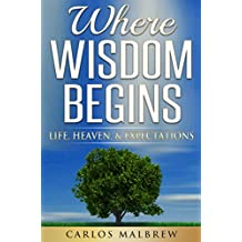 Where Wisdom Begins: Life, Heaven, & Expectations