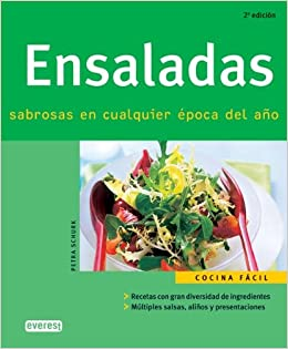 Ensaladas Sabrosas Y De Multiples Colores/ Delicious Salads of Multiple Colors (Spanish Edition): Petra Schurk: 9788424117047: Amazon.com: Books