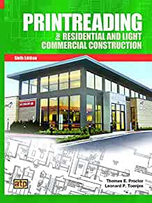 printreading for residential and light commercial constructionprintreading for residential and light commercial construction thomas e proctor;leonard p toenjes 9780826904843 amazon com books