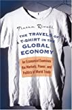 img - for By Pietra Rivoli The Travels of a T-Shirt in the Global Economy: An Economist Examines the Markets, Power, and Politi (1st Edition) book / textbook / text book