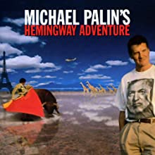Michael Palin's Hemingway Adventure Audiobook by Michael Palin Narrated by Michael Palin