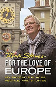For the Love of Europe: My Favorite Places, People, and Stories (Rick Steves)