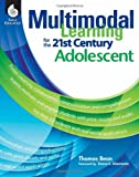 Multimodal Learning for the 21st Century Adolescent, Tom Bean, 1425805175