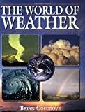 The World of Weather, Brian Cosgrove, 1840372109