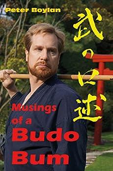 Musings of a Budo Bum by [Boylan, Peter]
