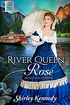 River Queen Rose (In Old California) by [Kennedy, Shirley]