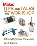 #1: Make: Tips and Tales from the Workshop: A Handy Reference for Makers