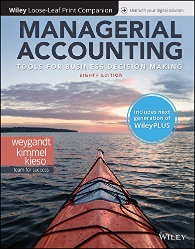 Managerial Accounting: Tools for Business Decision Making, 8e WileyPLUS (next generation) + Loose-leaf