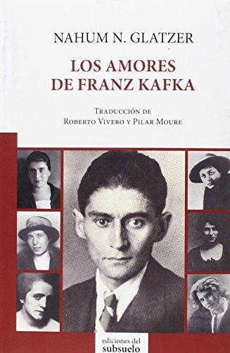 Descargar Libro Los Amores De Franz Kafka Nahum N. Glatzer