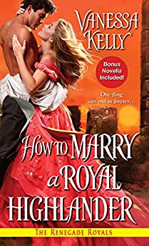 How to Marry a Royal Highlander (Renegade Royals book 4) by [Kelly, Vanessa]