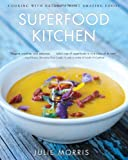 Superfood Kitchen, Julie Morris, 145490352X