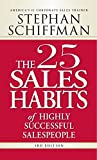 img - for The 25 Sales Habits of Highly Successful Salespeople by Stephan Schiffman (2008-06-01) book / textbook / text book
