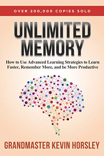 Unlimited Memory: How to Use Advanced Learning Strategies to Learn Faster, Remember More and be More Productive (Best Speed Reading Techniques)