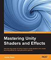 Mastering Unity Shaders and Effects Front Cover