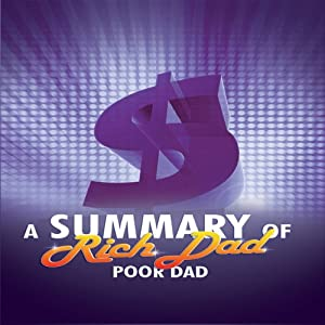A Summary of Rich Dad Poor Dad Audiobook