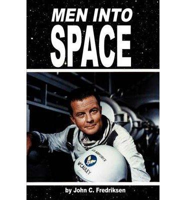 [(Men Into Space)] [Author: John C Fredriksen] published on (December, 2012)