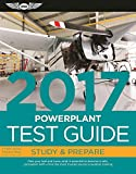 img - for Powerplant Test Guide 2017: Pass your test and know what is essential to become a safe, competent AMT   from the most trusted source in aviation training (Fast-Track Test Guides) book / textbook / text book