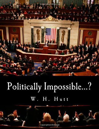 Download Politically Impossible...? (Large Print Edition): Why Politicians Do Not Take Economic Advice ebook