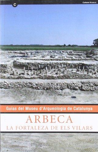 Descargar Libro Arbeca. La Fortaleza De Els Vilars. Guías Del Museu D'arqueologia De Catalunya Desconocido