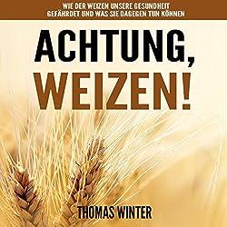 Weizen: Achtung, Weizen
