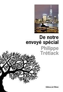 De notre envoyé spécial, Trétiack, Philippe