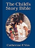 The Child's Story Bible, Catherine Vos, 080285009X