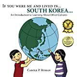 If You Were Me and Lived In... South Korea..., Carole Roman, 1481062344