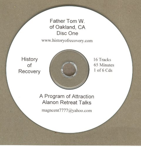 A Program of Attraction Series of Talks by Father Tom W about Alcoholics Anonymous and Alanon 6 Cds by History of Recovery