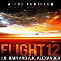 Flight 12: A PSI Thriller Audiobook by J.R. Rain, A.K. Alexander Narrated by Troy McElfresh