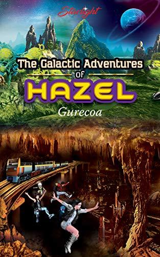 The Galactic Adventures Of Hazel - Gurecoa by Starlight ebook deal